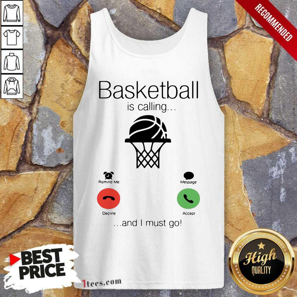 Basketball Is Calling And I Must Go Tank Top