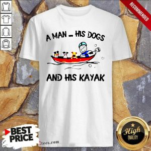 A Man His Dogs And His Kayak Shirt