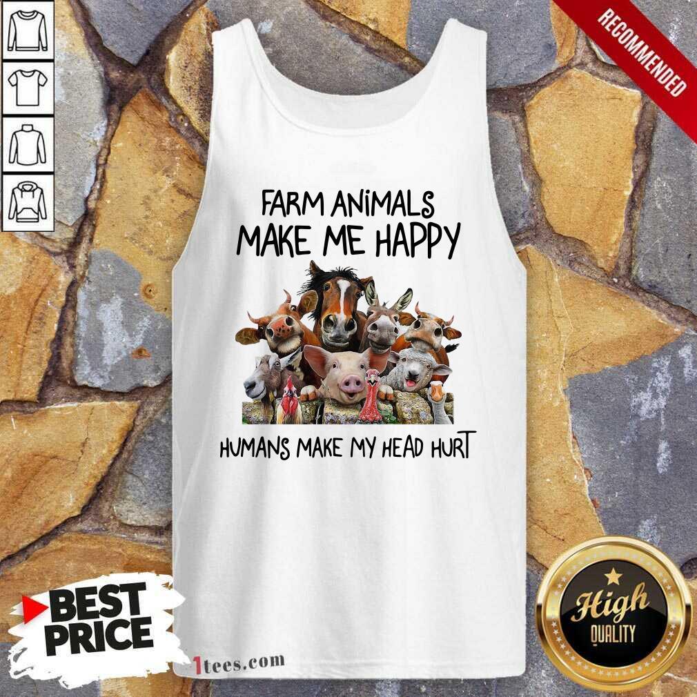 Animals Make Me Happy Humans Make My Head Hurt Tank Top