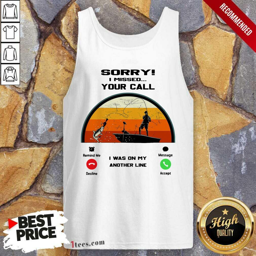 Sorry I Missed Your Call I Was On My Other Line Vintage Tank Top