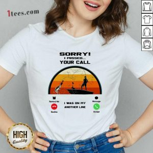 Sorry I Missed Your Call I Was On My Other Line Vintage V-neck