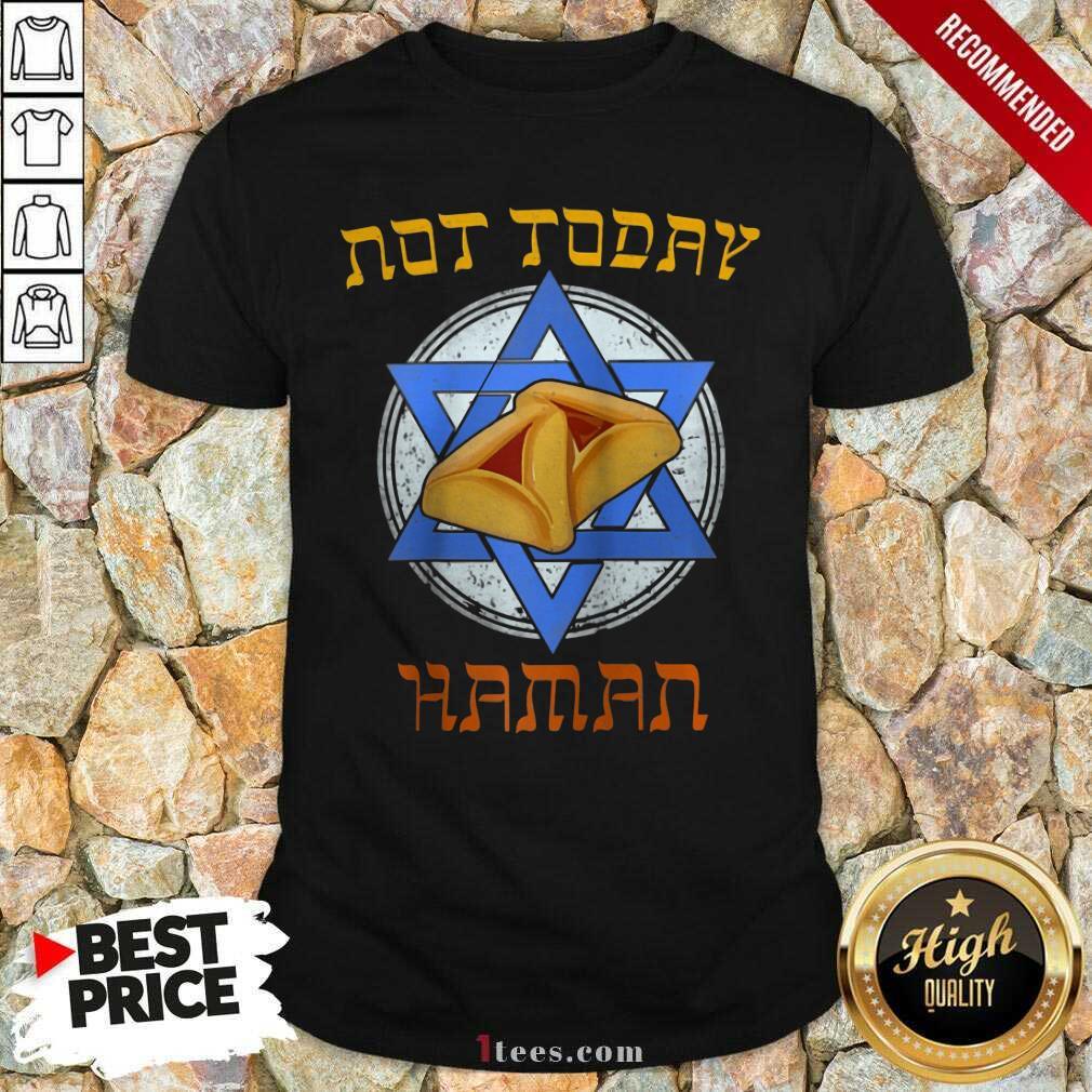 Not Today Haman Shirt