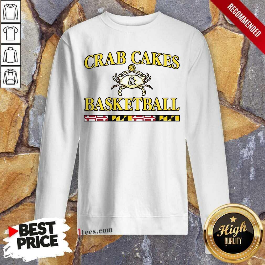 Overjoyed Crab Cakes And Basketball Sweatshirt
