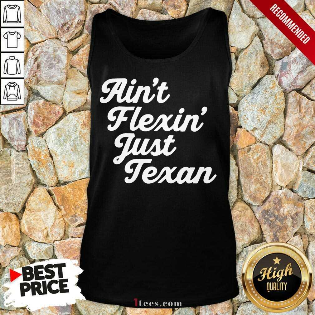Positive Aint Flexin Just Texan 2021 Tank Top