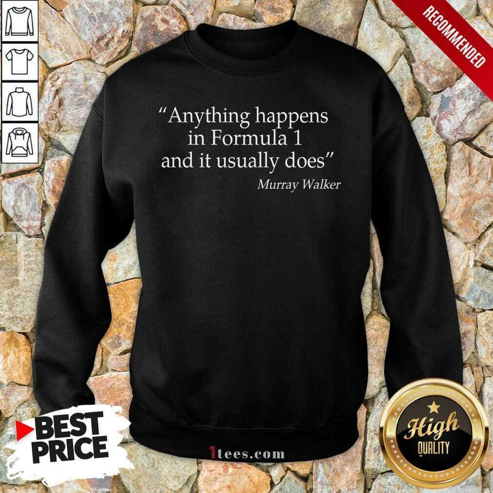 Positive Anything Formula 1 Murray Walker Sweatshirt