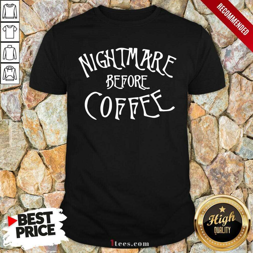 Nightmare Before Coffee Shirt