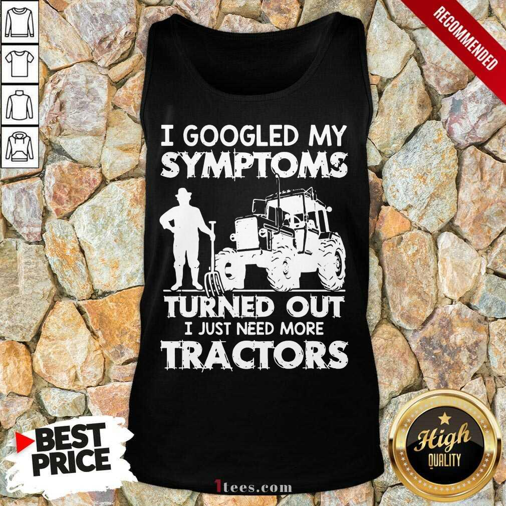Relaxed I Googled My Symptoms Tractors Tank Top