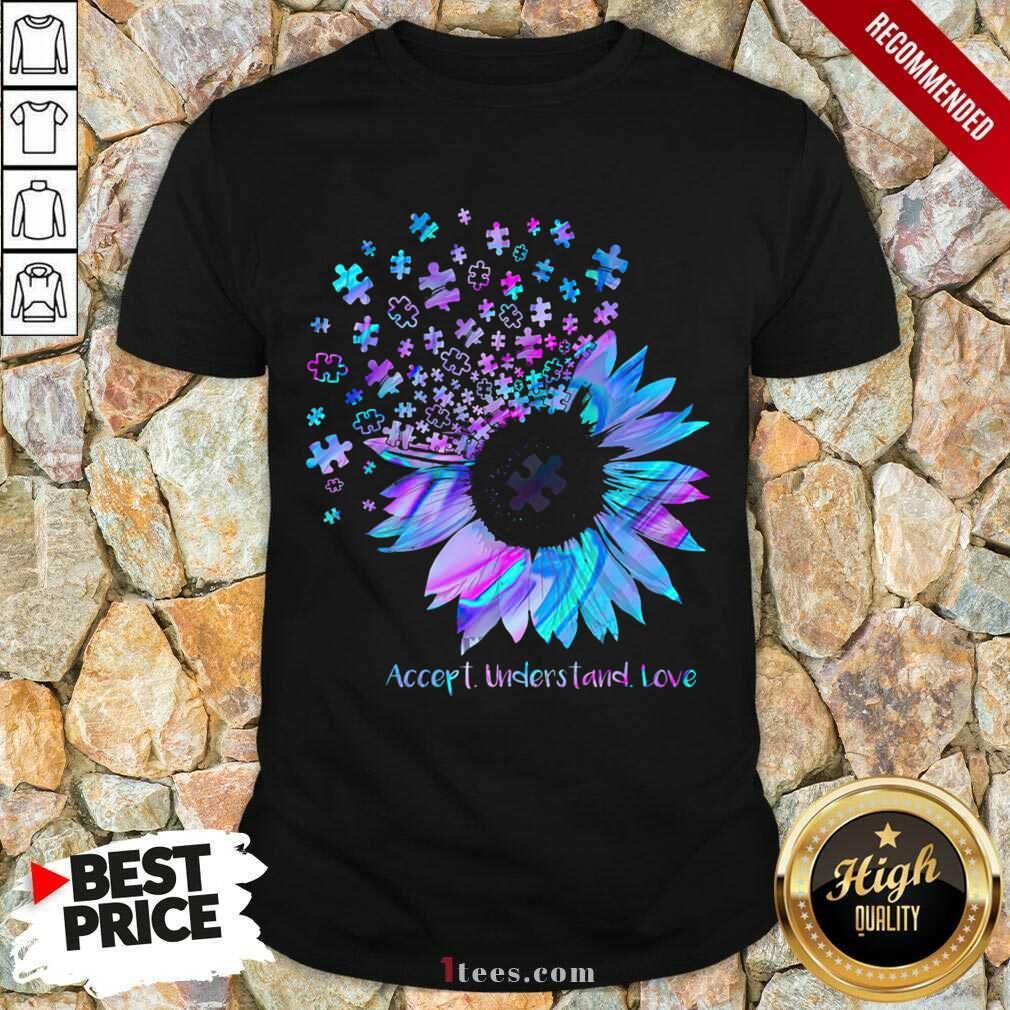 Relaxed Sunflower Accept Understand Love Shirt