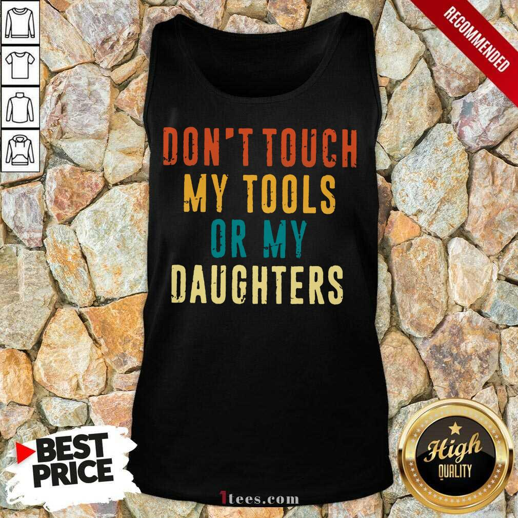 Relaxed Touch My Tools Daughters Vintage Tank Top