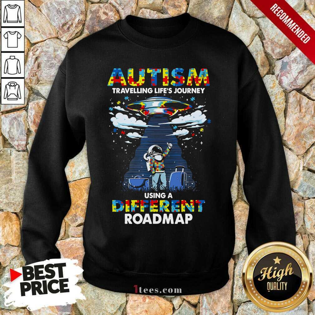 Surprised Autism Using A Different Roadmap Sweatshirt