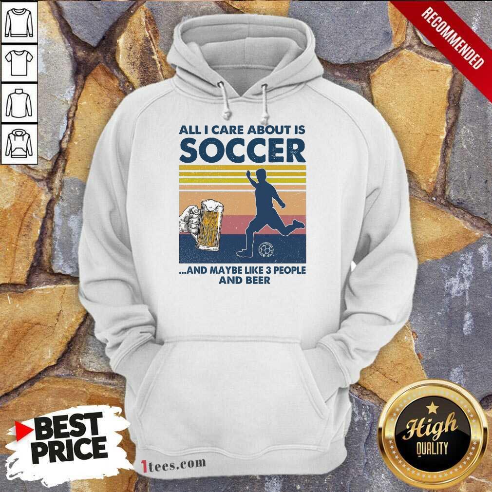 Surprised Care About Soccer Beer Vintage Hoodie