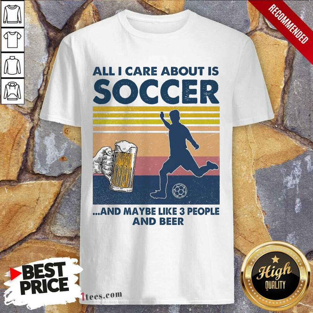 Surprised Care About Soccer Beer Vintage Shirt