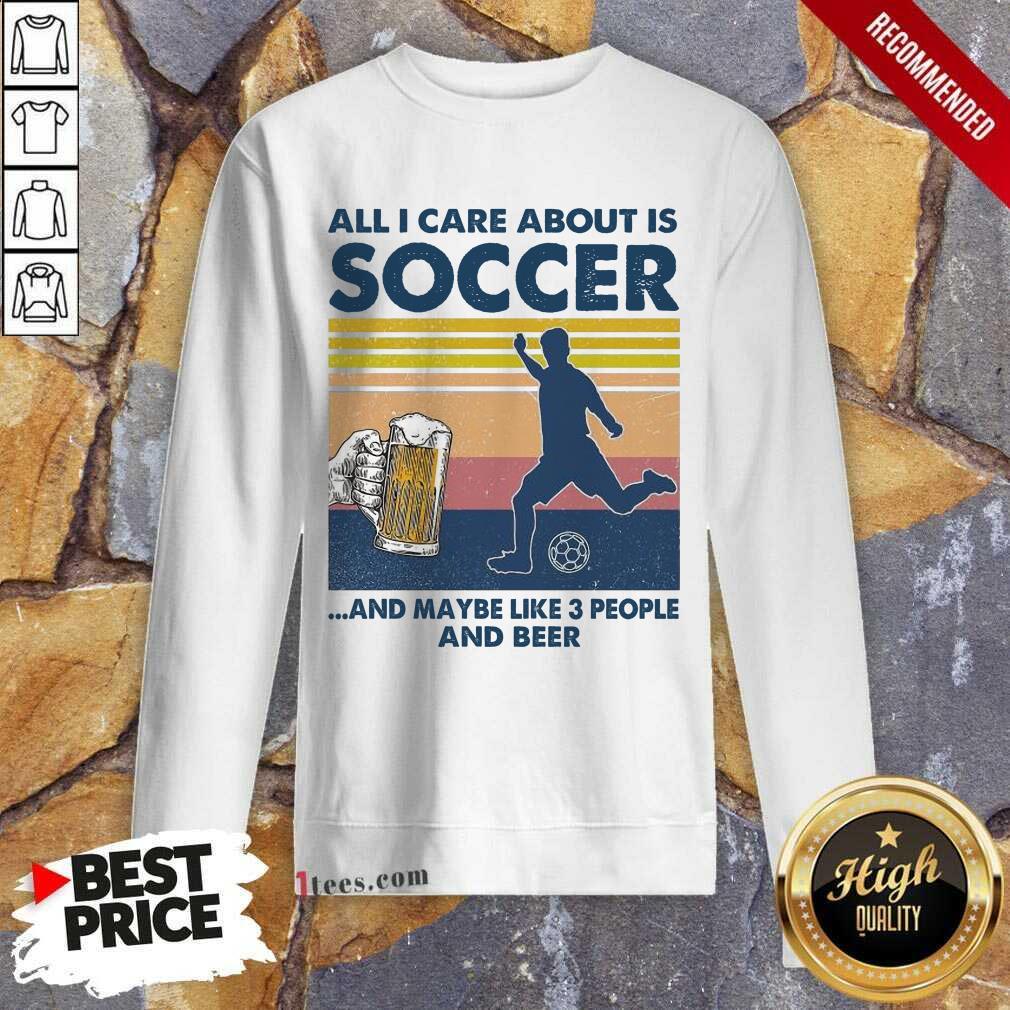 Surprised Care About Soccer Beer Vintage Sweatshirt