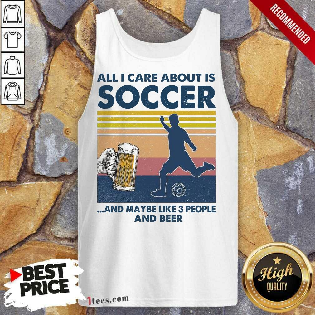 Surprised Care About Soccer Beer Vintage Tank Top