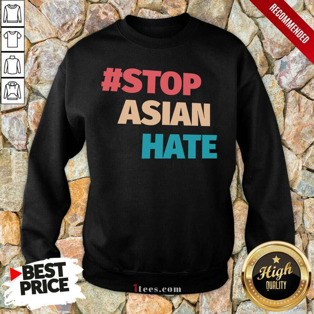 Terrific 2021 Stop Asian Hate Sweatshirt