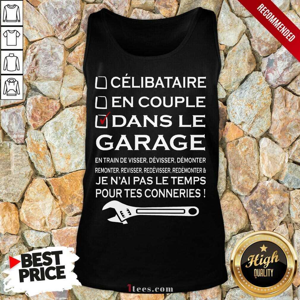 Terrific Dans Le Garage Jenaal Pas Le Teamps Pour tes Connerries Tank Top