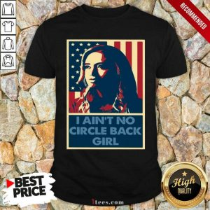 Kayleigh Mcenany I Aint No Circle Back Girl Shirt