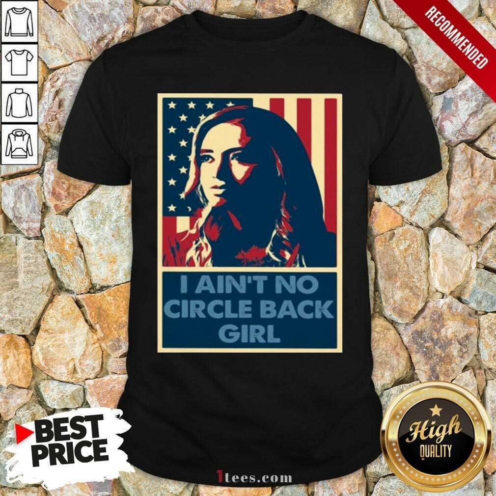 Kayleigh Mcenany I Aint No Circle Back Girl Shirt