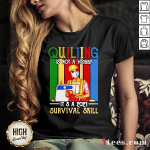 Quilting Is Not A Hobby Its 2021 Survival Skill Vintage V-neck