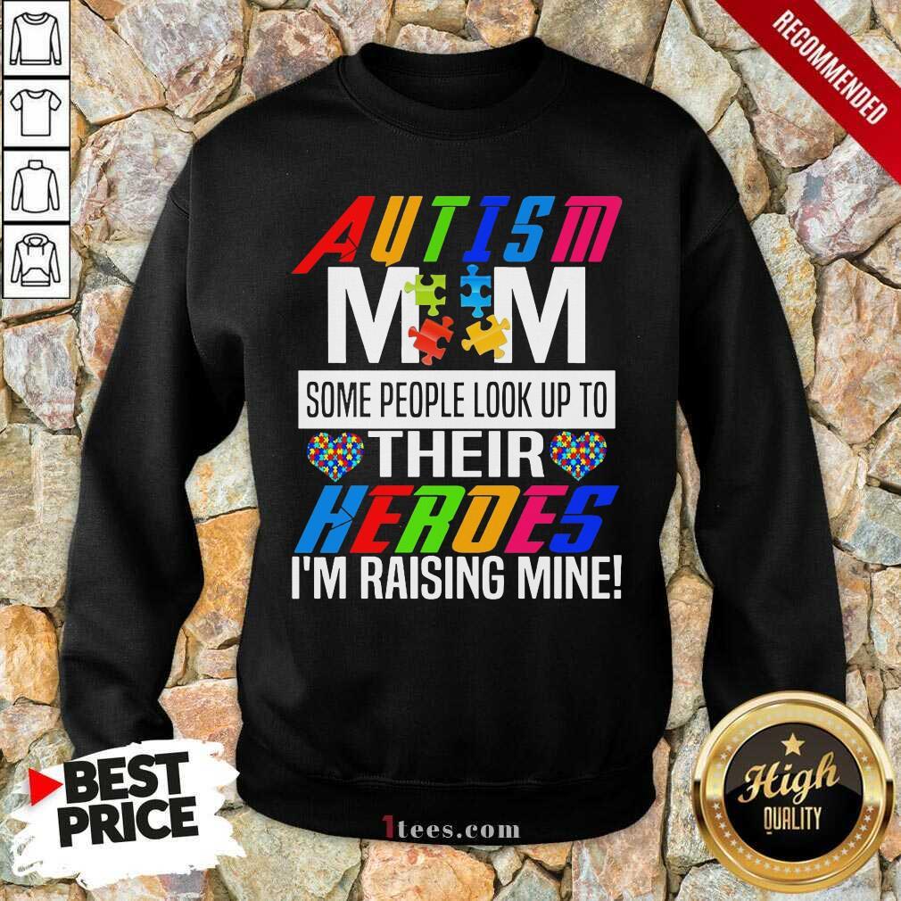 Wonderful Autism Mom Their Heroes Sweatshirt