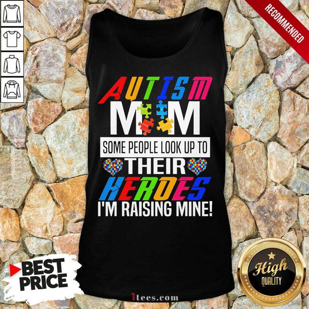 Wonderful Autism Mom Their Heroes Tank Top