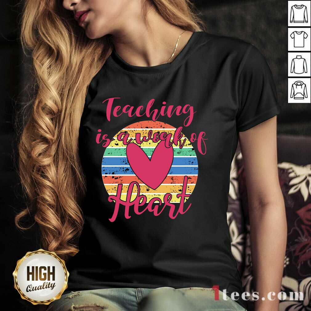 Awesome Teaching Is A Work Of Heart Vintage V-neck