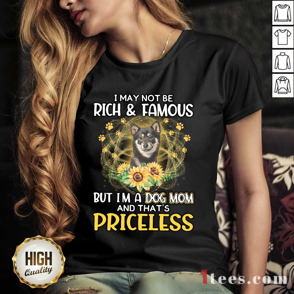 Ecstatic Shiba Inu Black I May Not Be Rich And Famous But Im A Dog Mom And Thats Priceless V-neck
