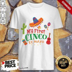Happy First Cinco De Mayo Shirt