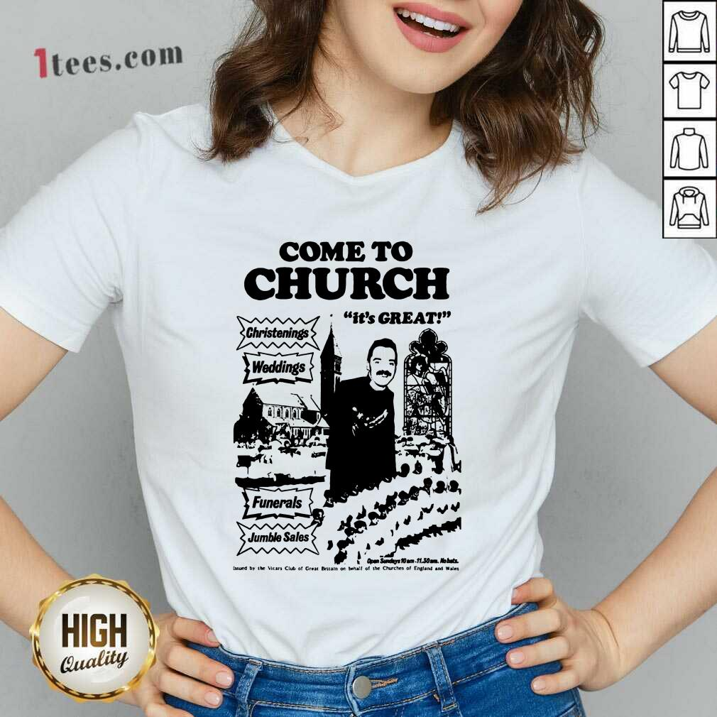 Hot Come To Church Its Great Christenings Weddings V-neck
