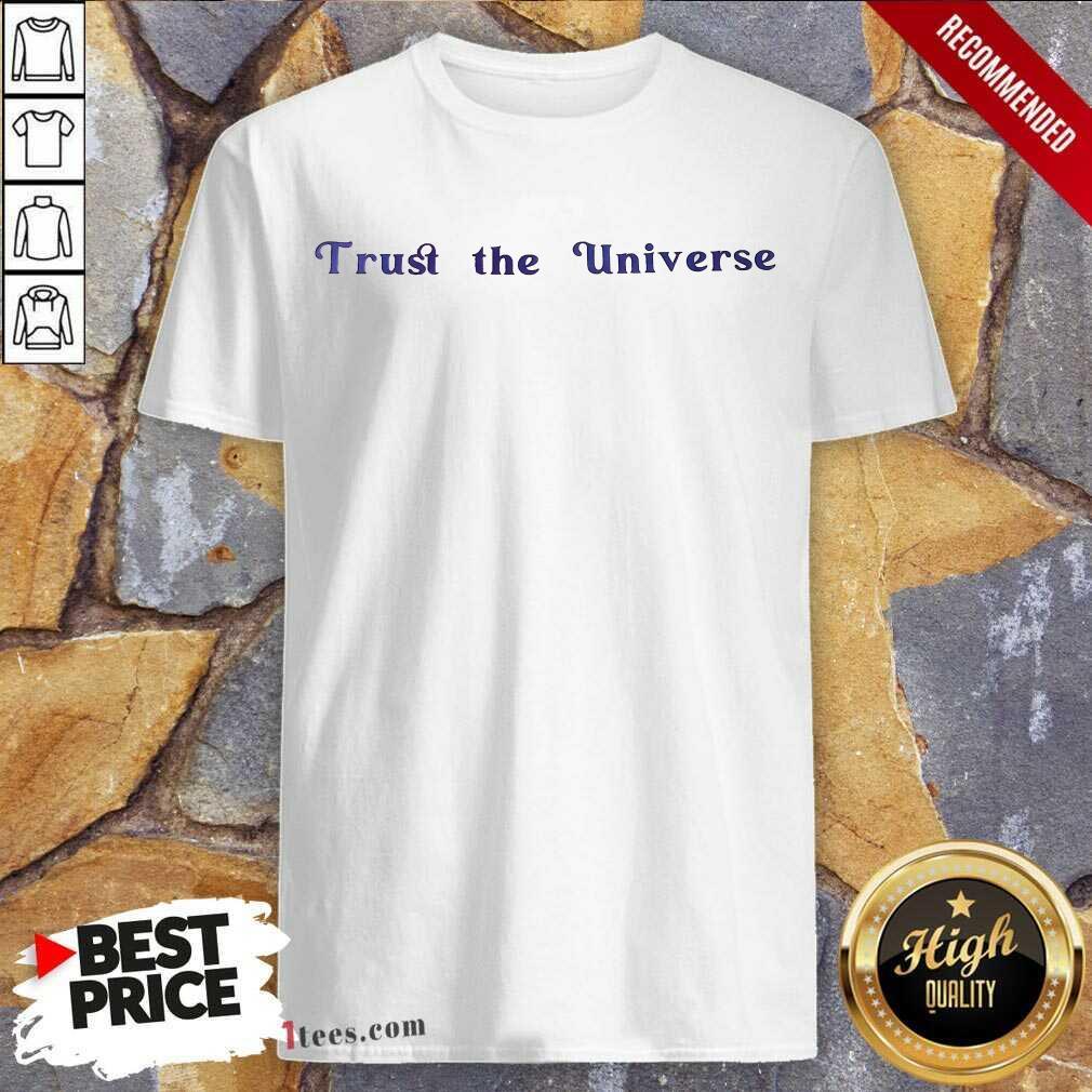 Hot Trust The Universe Shirt