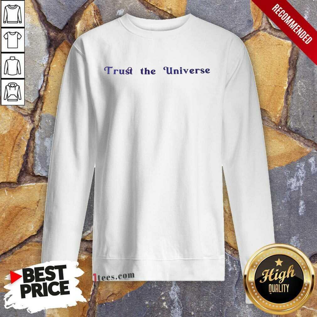 Hot Trust The Universe Sweatshirt