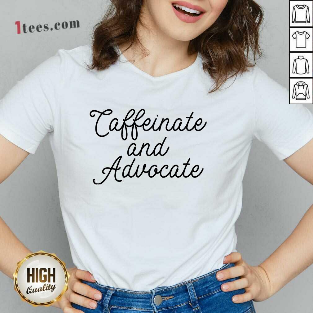 Nice Caffeinate And Advocate V-neck