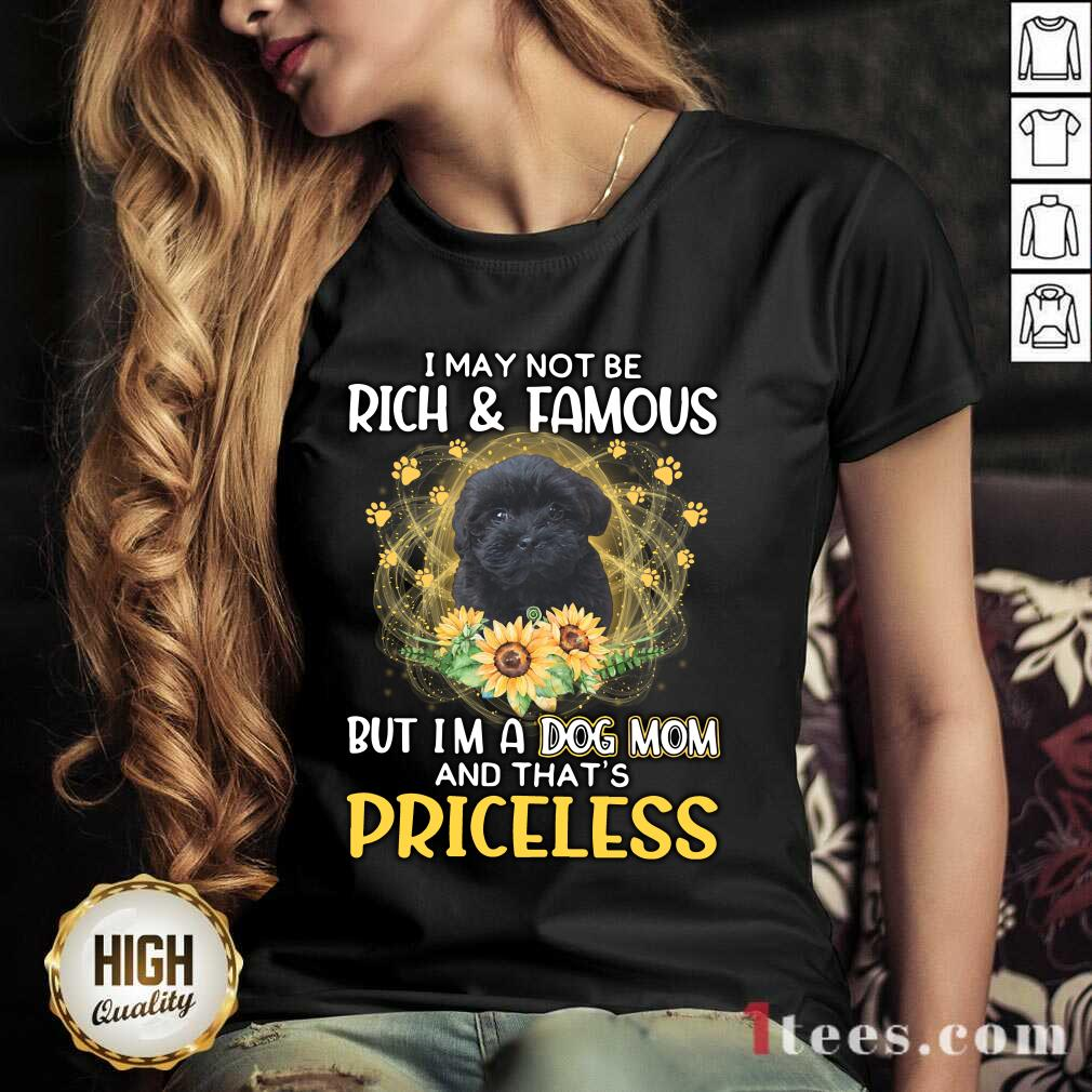 Overjoyed Shoodle Black I May Not Be Rich And Famous But Im A Dog Mom And Thats Priceless V-neck