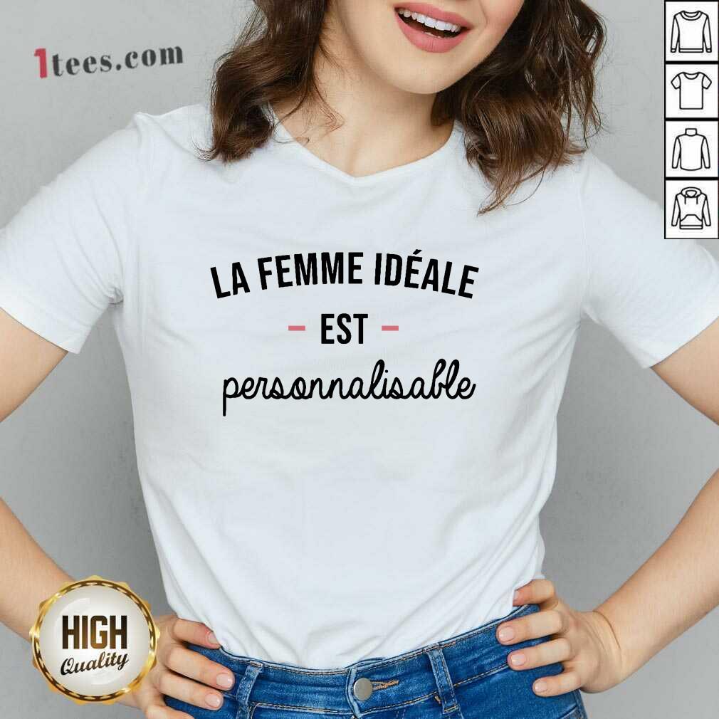 Perfect La Femme Ideale Est Personnalisable V-neck