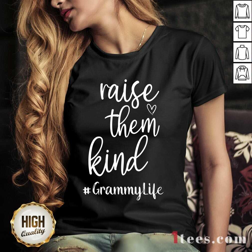 Perfect Raise Them Kind Grammy Life V-neck