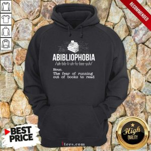 Pretty Abibliophobia NounThe Fear Of Running Out Of Books To Read Hoodie