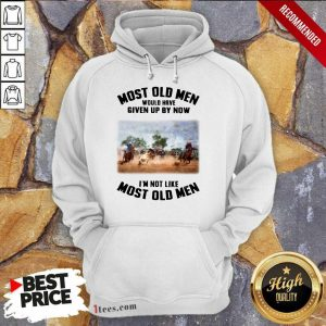 Pretty Most Old Men Would Have Given Up By Now Team Roping Hoodie
