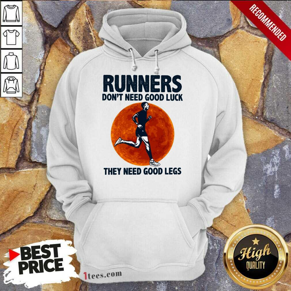 Surprised Runners Dont Need Good Luck They Need Good Legs Legs Hoodie