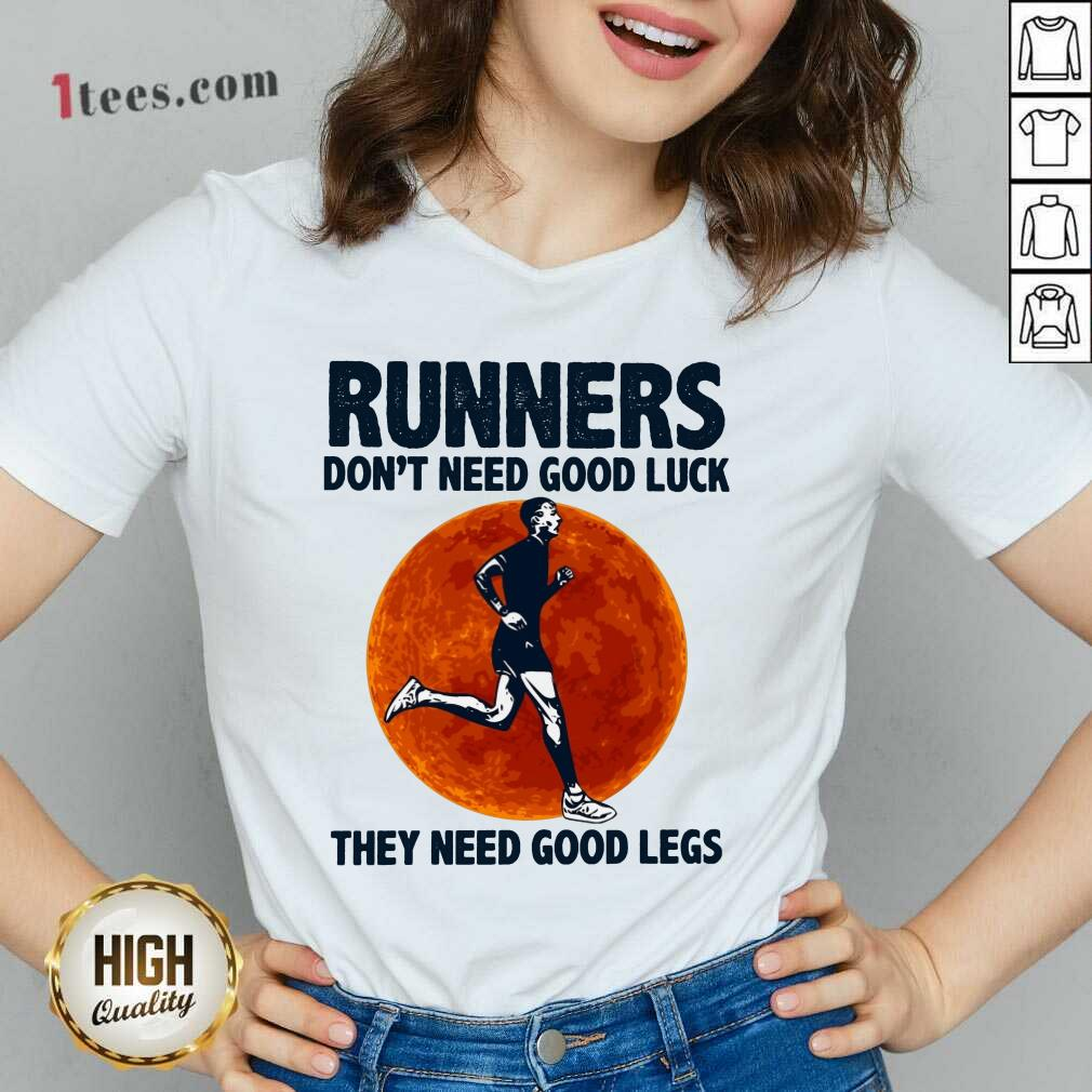 Surprised Runners Dont Need Good Luck They Need Good Legs Legs V-neck