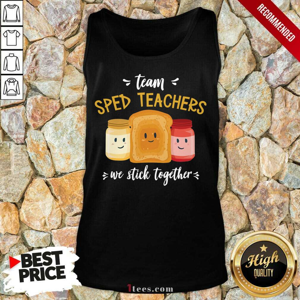 Team We Stick Together Sandwich Sped Teacher Tank Top