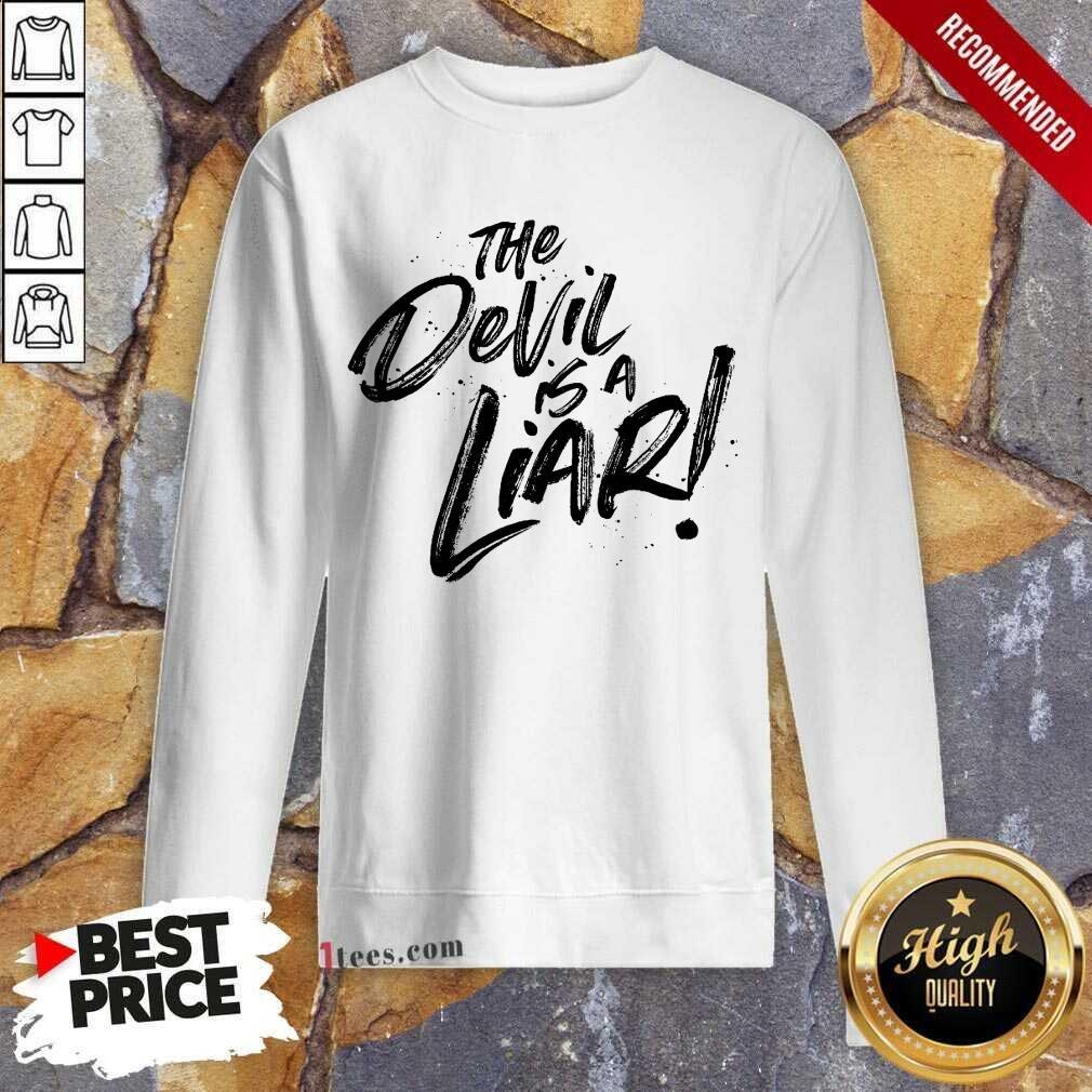 The Devil Is A Liar Sweatshirt