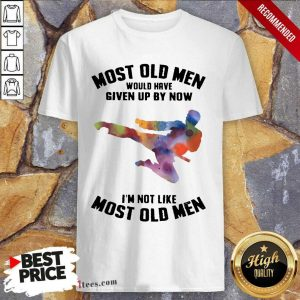 Top Most Old Men Would Have Given Up By Now Karate LGBT Shirt