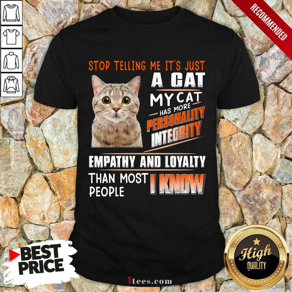 A Cat Personality Integrity Empathy And Loyalty Shirt