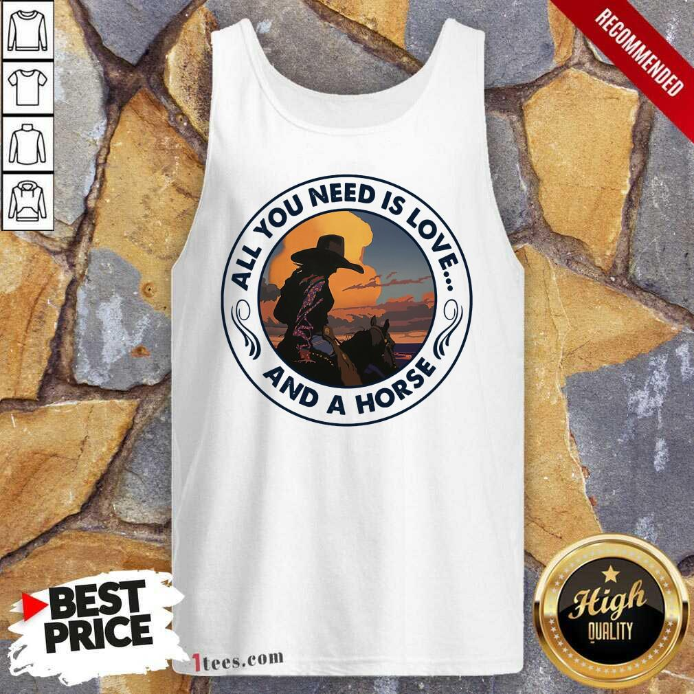 All You Need Is Love And A Horse Girls Tank Top