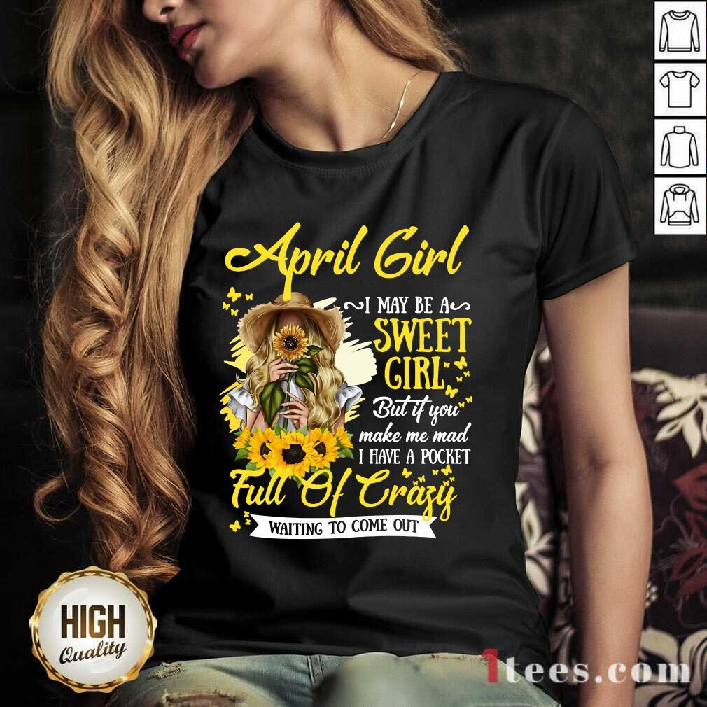 April Girl Sweet Girl Full Of Crazy V-neck
