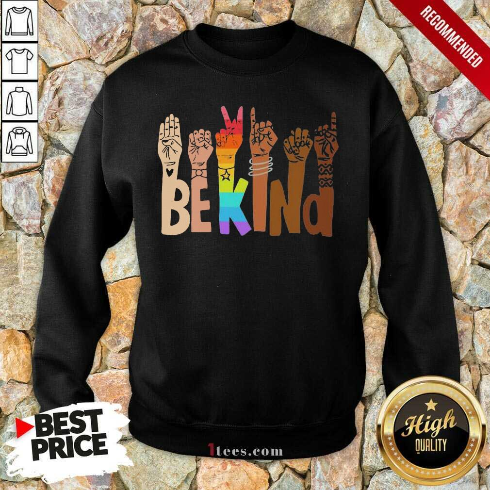Be Kind Skin Color LGBT Sweatshirt
