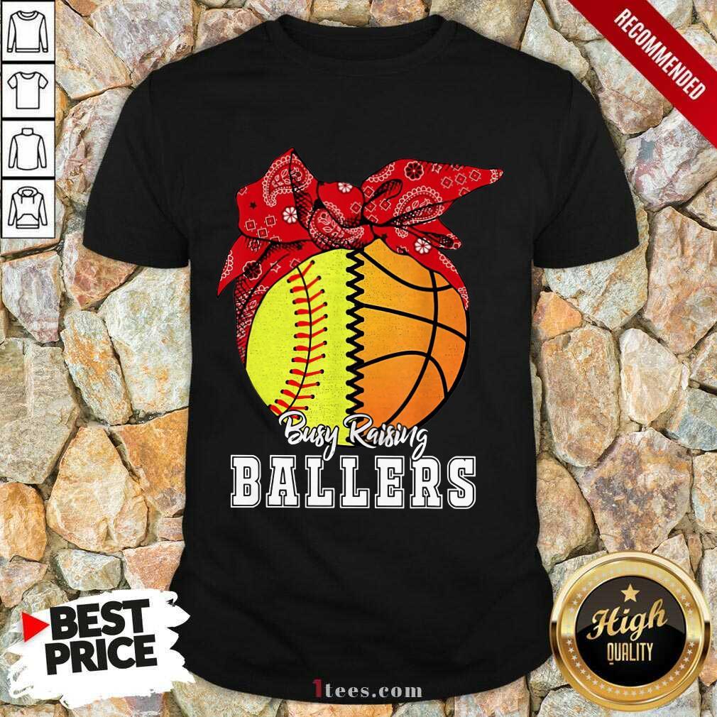 Busy Raising Ballers Shirt