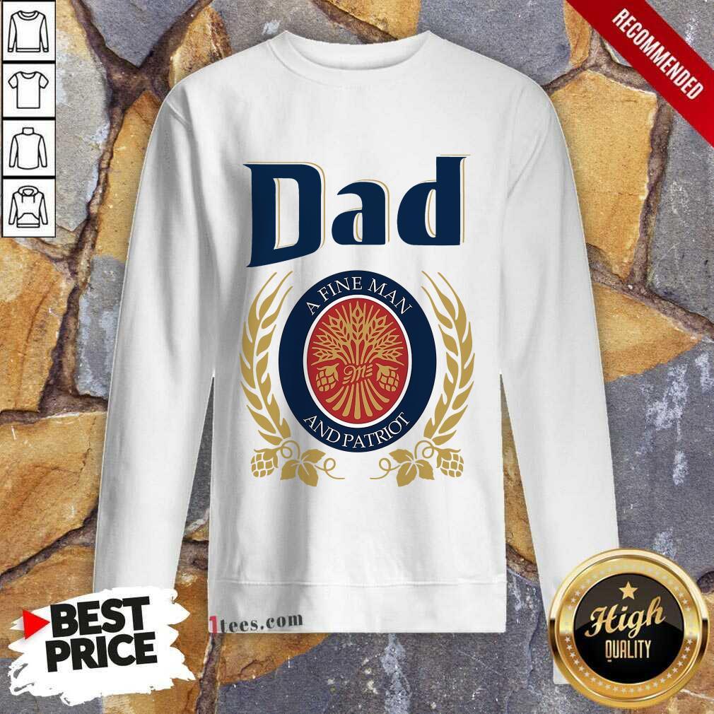 Dad A Fine Man And Patriot Sweatshirt