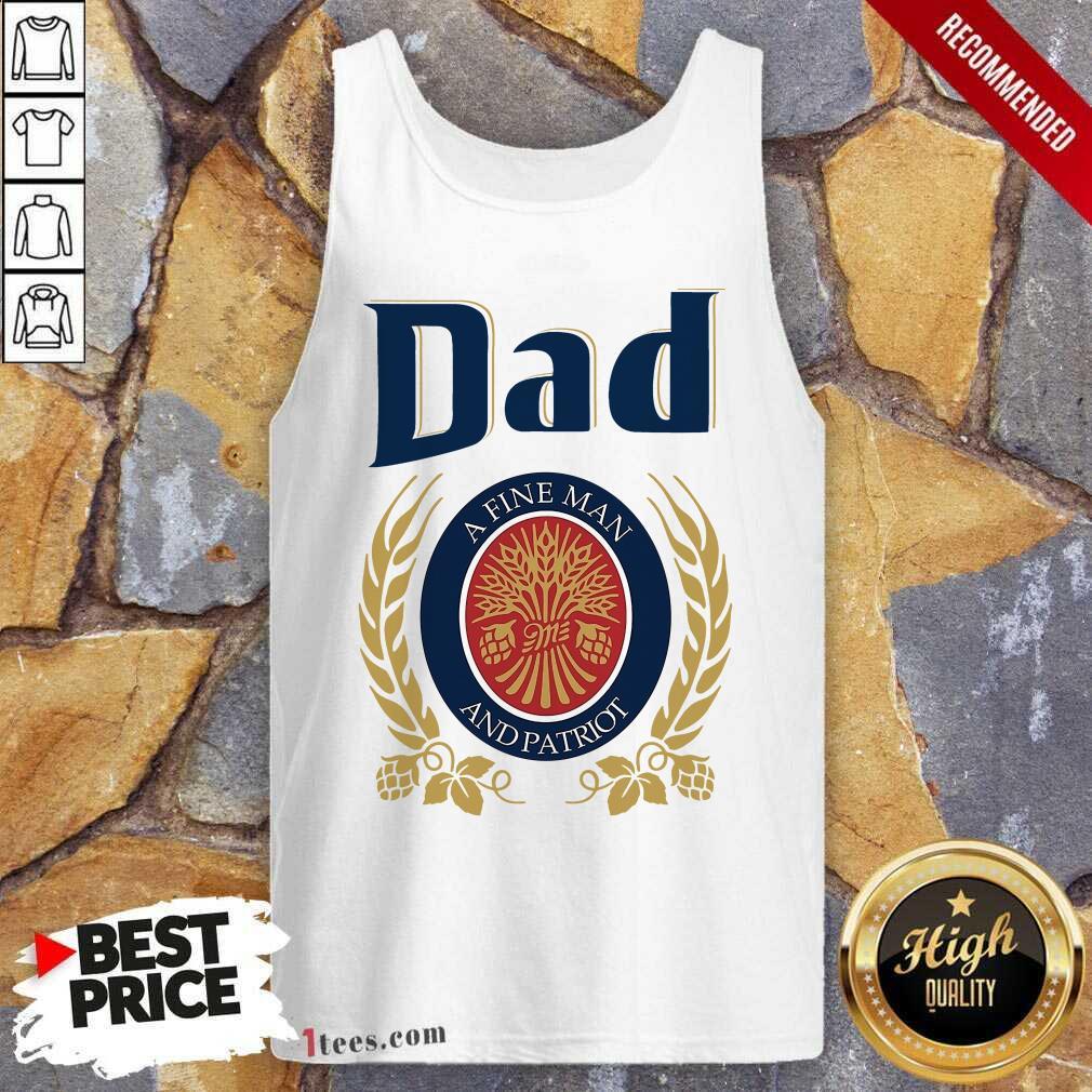 Dad A Fine Man And Patriot Tank Top