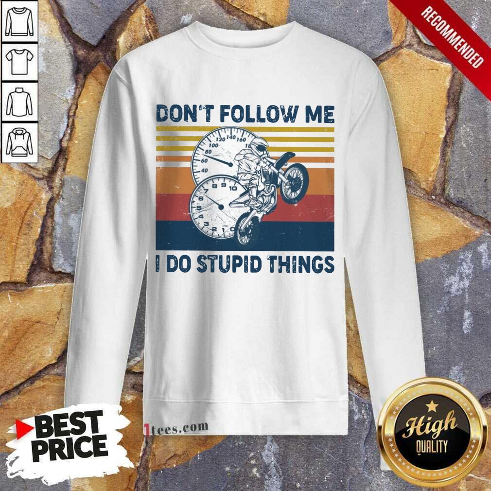 Do Stupid Things Motorcycle Vintage Sweatshirt